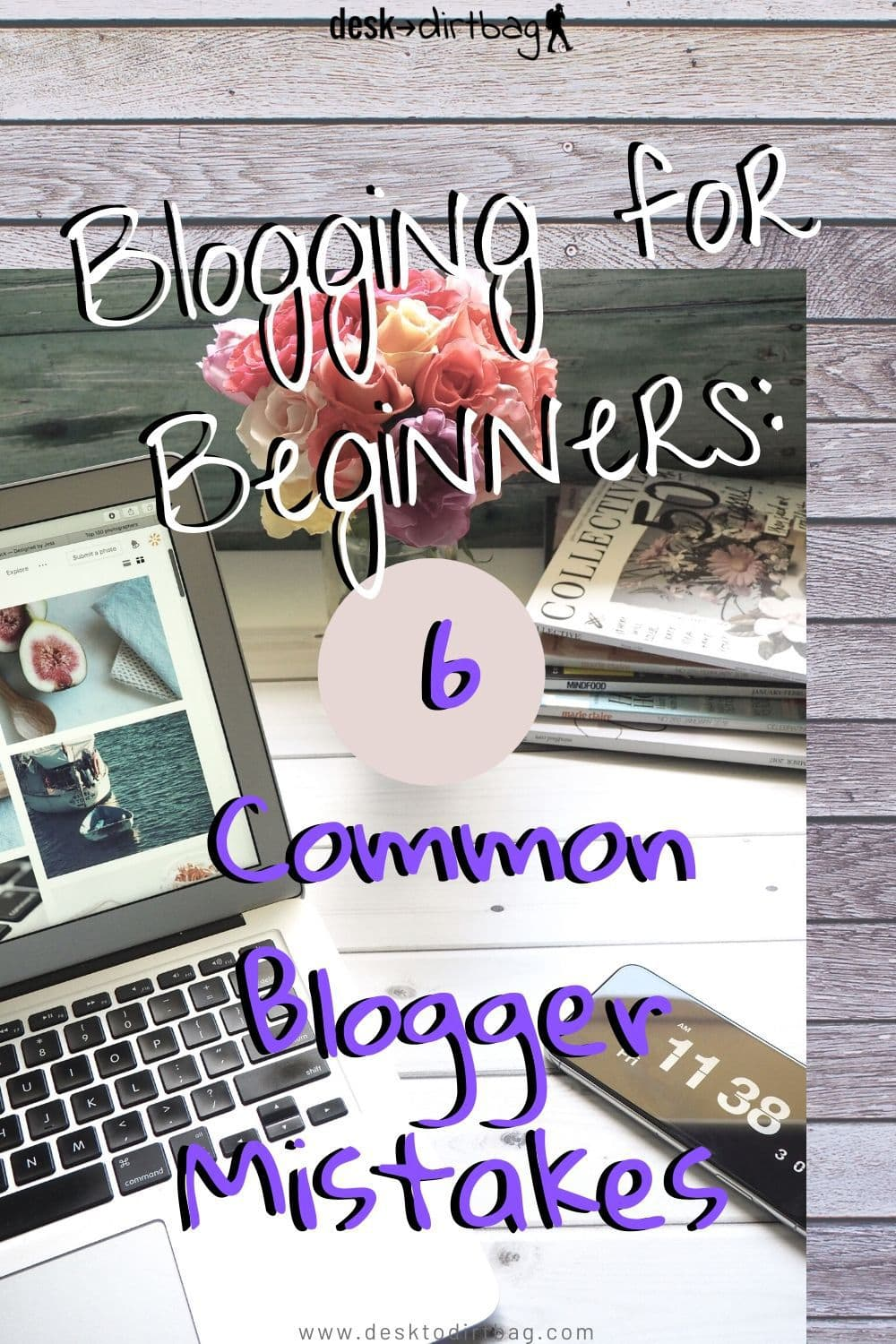 Blogging for Beginners: 6 Common Blogger Mistakes blogging