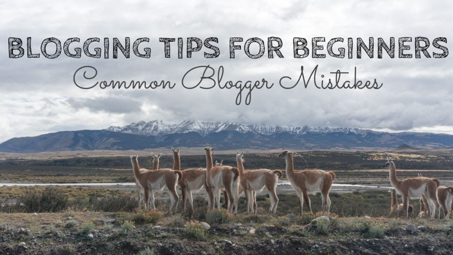 Blogging Tips for Beginners - 6 Common Blogger Mistakes
