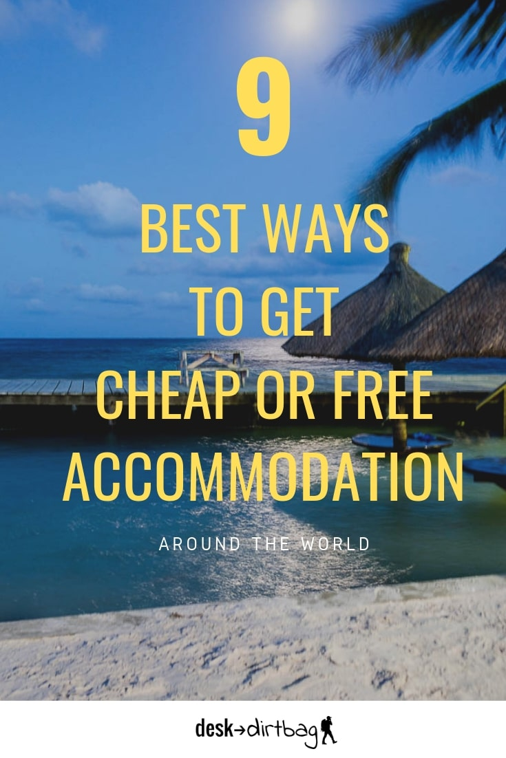 9 best ways to get cheap accommodation or free accommodation