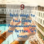 9 Best Ways to Find Cheap Accommodation (or Better Yet Free!) travel-tips-and-resources, travel-hacking, travel