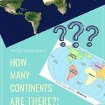 How Many Continents Are There? The Surprising Truth travel
