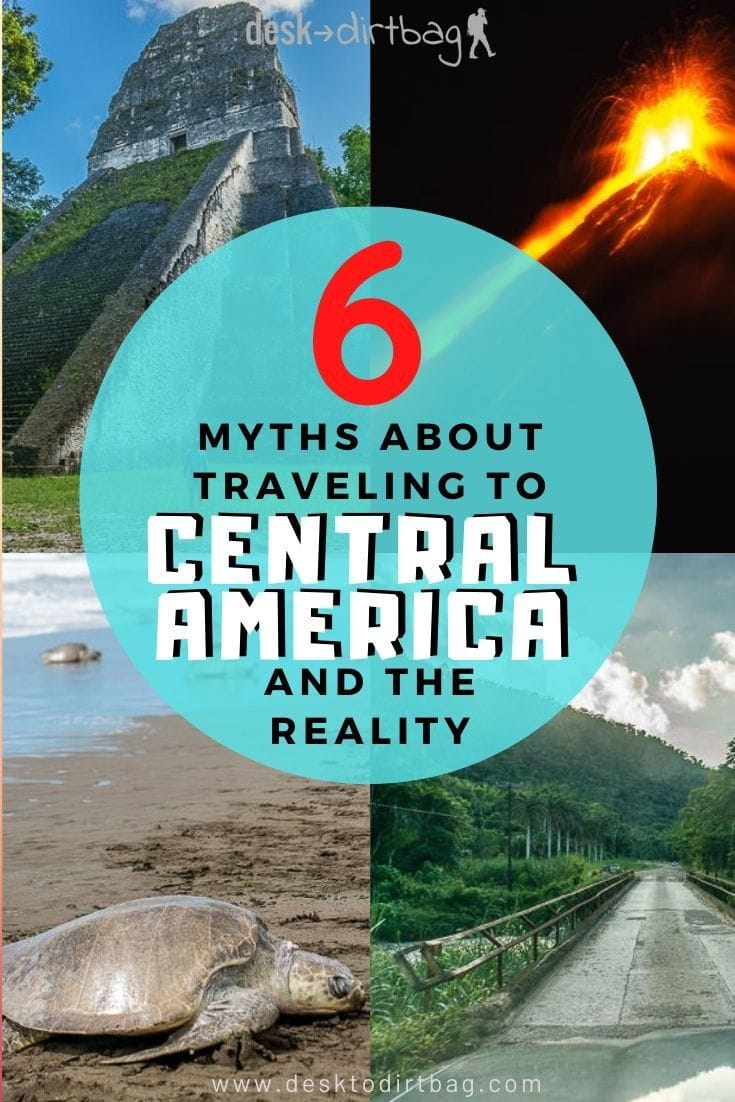 6 Myths About Central America Travel and the Reality travel, central-america