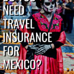 Do you need travel insurance for Mexico?