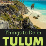 The Coolest Things to Do in Tulum Mexico