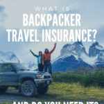 What is Backpacker Travel Insurance and Do You Need It?