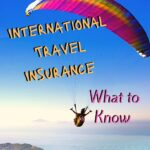 Why You Need International Travel Insurance and What to Look For travel-tips-and-resources, travel