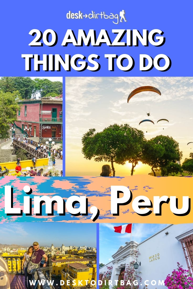 The Ultimate Guide to the Best Things to Do in Lima, Peru