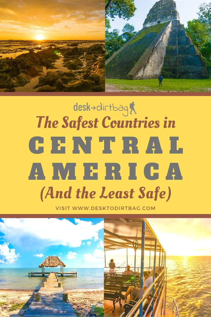 A Guide to the Safest Countries in Central America (And the Most Dangerous)
