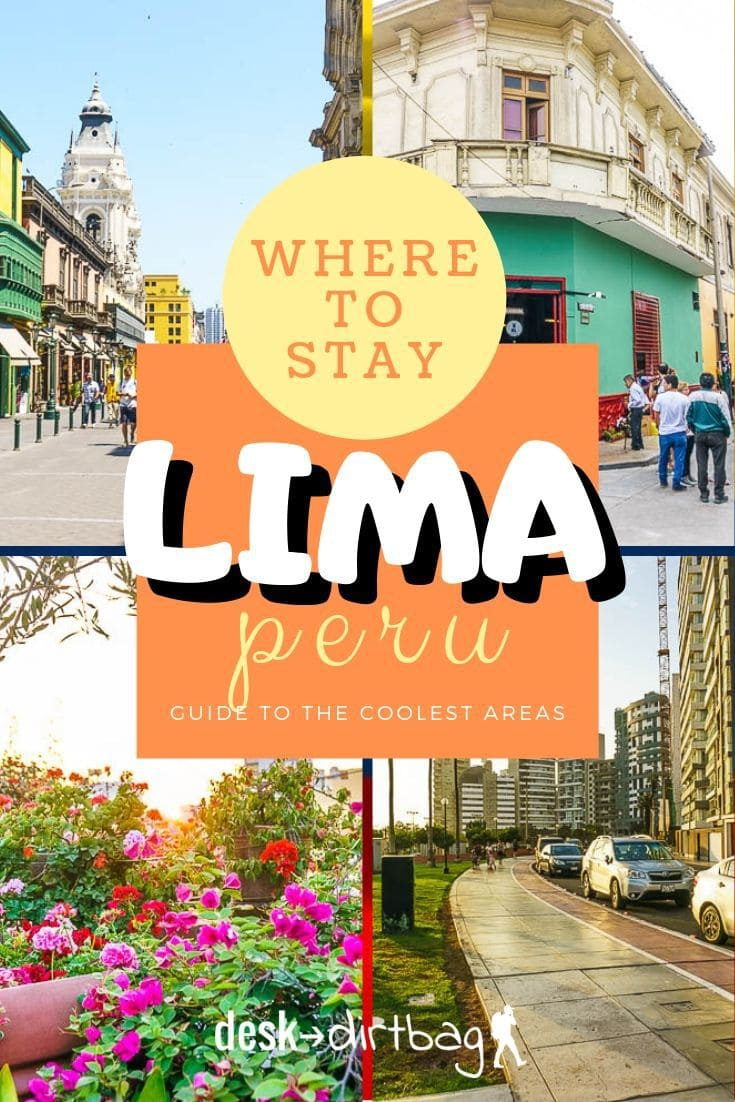 Wondering where to stay in Lima Peru? Here's a comprehensive guide to the best neighborhoods and the pros and cons of each!