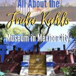 All About the Frida Kahlo Museum Mexico City and the Artist travel, mexico