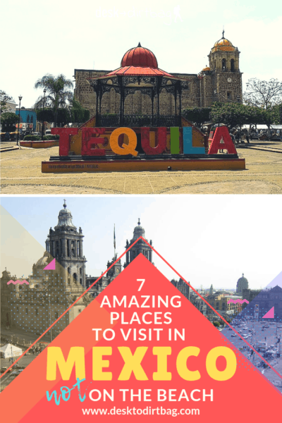 Best Places to Visit in Mexico Not on the Beach