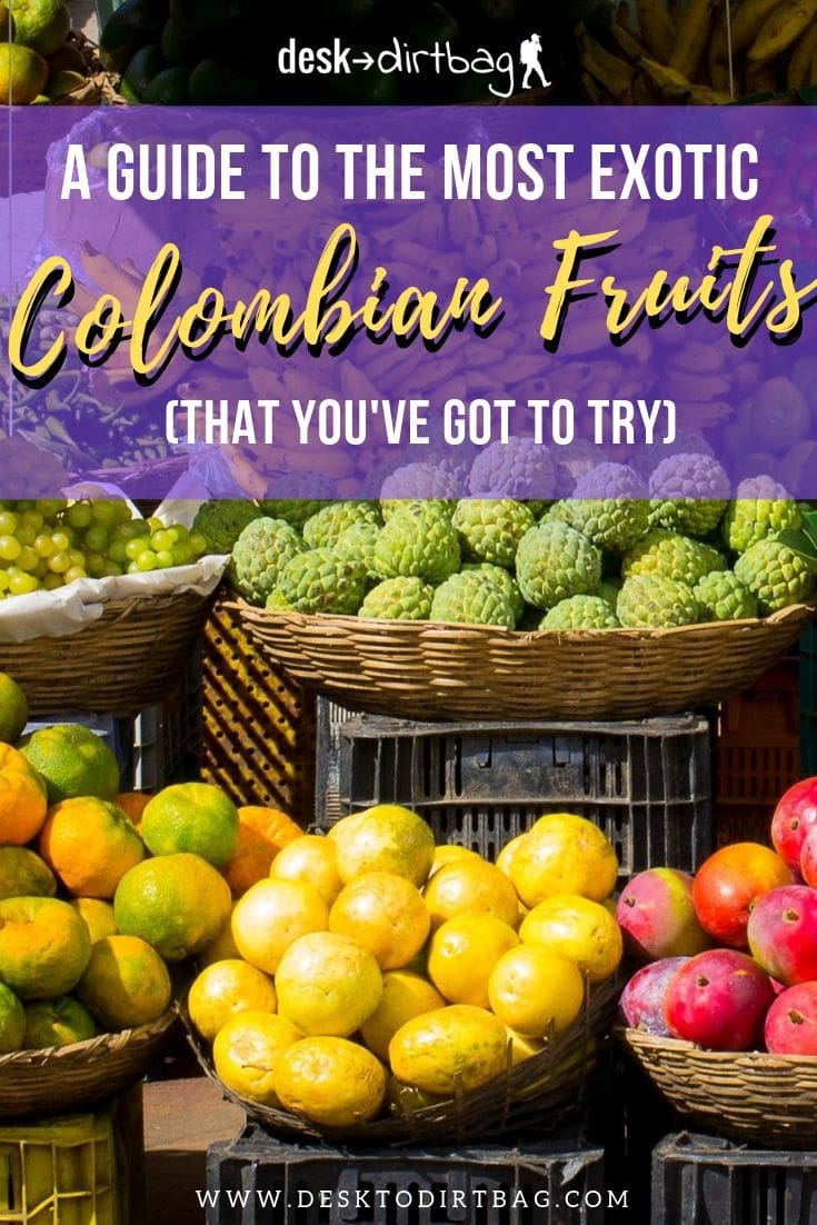 A Tour of Deliciously Exotic Colombian Fruits