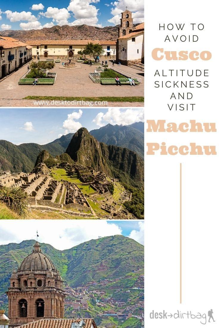 How to Avoid Cusco Altitude Sickness When You Visit Machu Picchu travel, south-america, peru