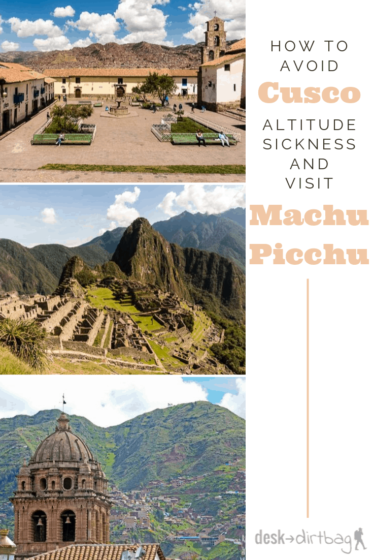 How to Avoid Cusco Altitude Sickness and Visit Machu Picchu