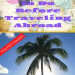 21 Things to Do Before Traveling Abroad travel-tips-and-resources, travel