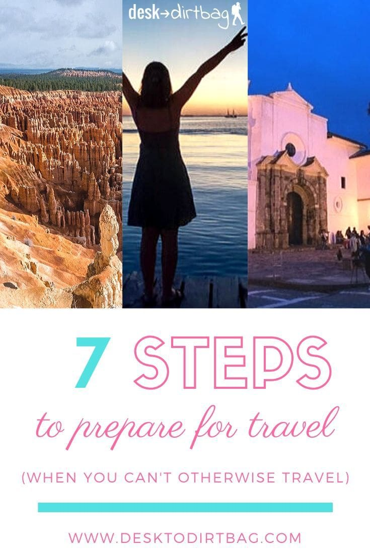 7 Steps to Prepare for Future Travel When You Can't Travel travel-tips-and-resources, travel