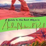 A Guide to the Best Hikes in Arches National Park utah, travel, outdoors