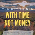 One Simple Hack to Understand the Importance of Time and Money armchair-alpinist