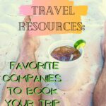 Budget Travel Resources: Favorite Companies to Book Your Trip and Save