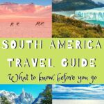 Traveling to South America Guide: Tips, Tricks, and Info