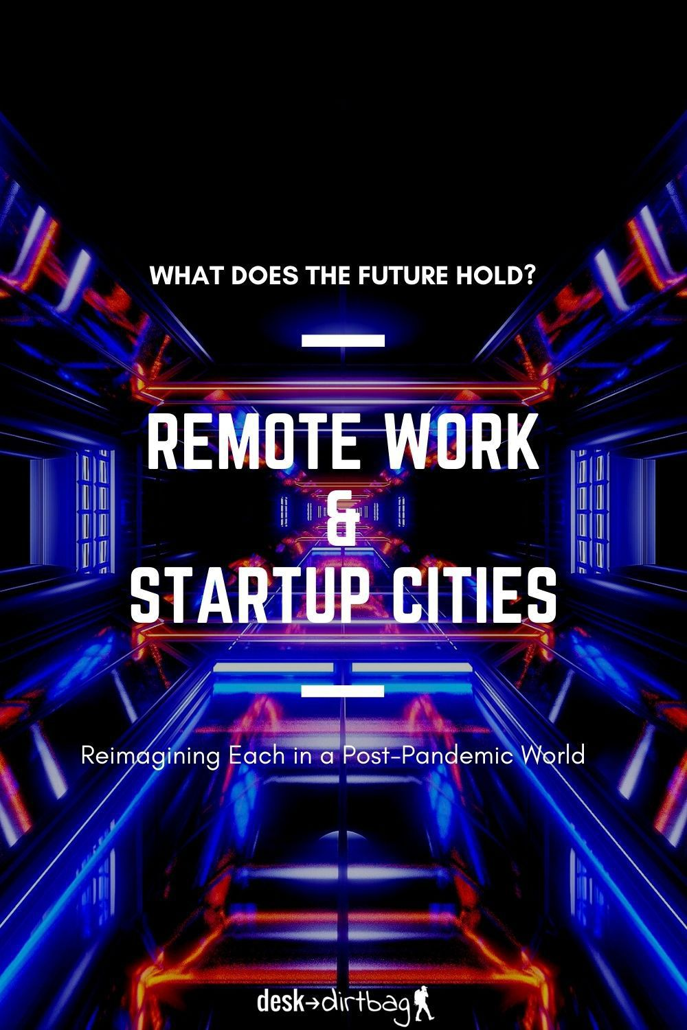 Reimagining Remote Work and Startup Cities in a Post-Pandemic World location-independence, freelancing