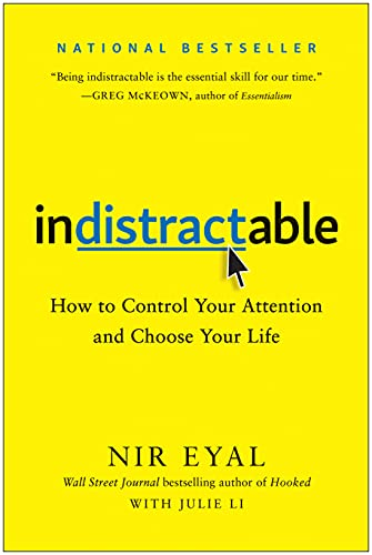 Gaining Traction Against Distraction: Indistractable Summary location-independence, books